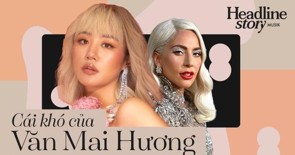 Cái khó của Văn Mai Hương và hiện tượng cover của nhạc Việt