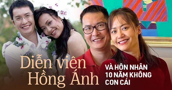 Hôn nhân diễn viên Hồng Ánh: 10 năm không con cái vẫn hạnh phúc, được gia đình chồng yêu thương và ủng hộ nhất mực