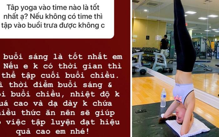 Phạm Hương chia sẻ thời điểm tập yoga tốt nhất trong ngày giúp thu về nhiều hiệu quả vượt trội