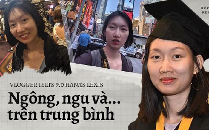 Vlogger IELTS 9.0 Hana's Lexis: Cứng đầu, dám bóc mẽ Tiếng Anh của hàng loạt người nổi ...