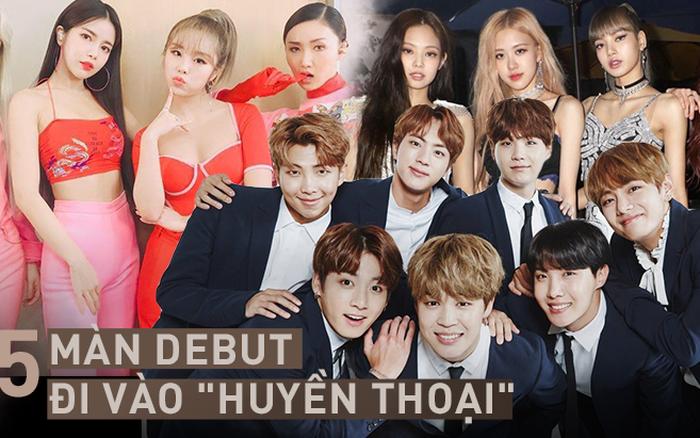 15 màn debut huyền thoại của Kpop
