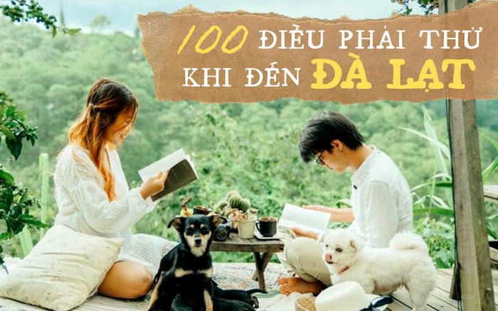 Tò mò 100 điều nhất định phải thử khi đến Đà Lạt, không trải qua thứ đầu tiên ...