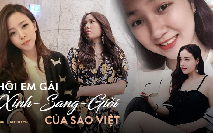 Em gái của 4 sao Việt đình đám: Toàn xinh như idol, sang chảnh khó ai bằng, ...