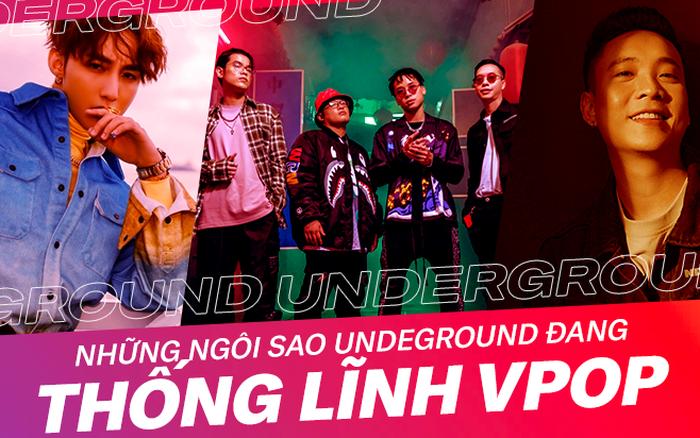 """Những nghệ sĩ underground đang """"thống lĩnh"""" Vpop"""