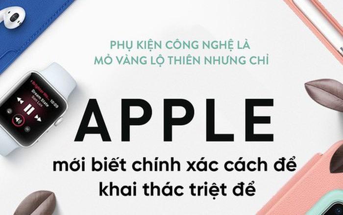 Đây là mỏ vàng lộ thiên trong giới công nghệ, nhưng chỉ Apple mới biết cách ...