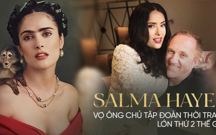 Salma Hayek: Cô đào nổi tiếng nhờ cảnh khỏa thân, yêu ông ...