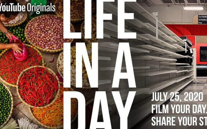"""""""Life in a day 2020"""" - Chia sẻ một ngày của bạn, cơ hội góp mặt trong ..."""
