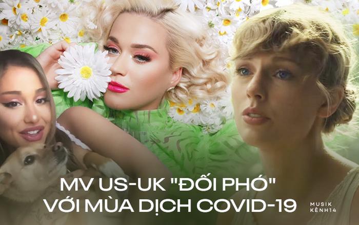 Cách làm MV mùa dịch của sao US-UK: Katy Perry ra vườn hoa chơi, Ariana Grande quay Vlog, riêng Taylor Swift vẫn