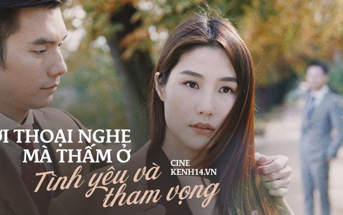 8 lời thoại nghe mà thấm ở Tình Yêu và Tham Vọng: