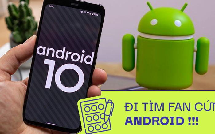 Đi tìm fan cứng Android qua 10 câu hỏi siêu hay ho, thú vị!