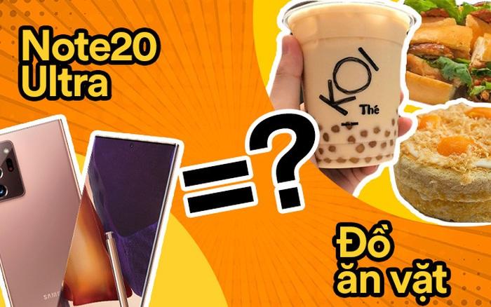 Một chiếc Samsung Galaxy Note20 Ultra vừa ra mắt sẽ đổi được bao nhiêu cốc trà sữa, bao nhiêu bịch bánh tráng trộn?