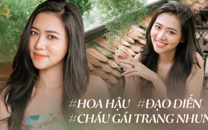 Nghe cháu gái Trang Nhung kể chuyện đấu trường Hoa hậu Việt Nam và