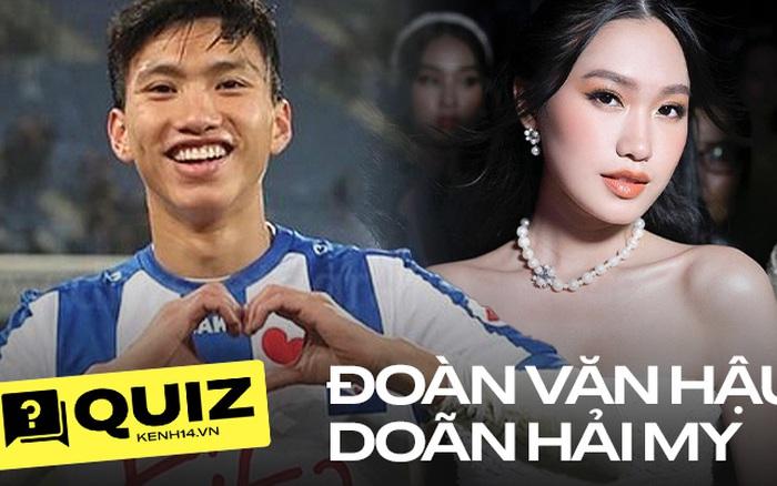 Quiz: Văn Hậu - Doãn Hải My chiếm spotlight mọi mặt trận, team hóng trả lời đúng 8/10 câu này mới