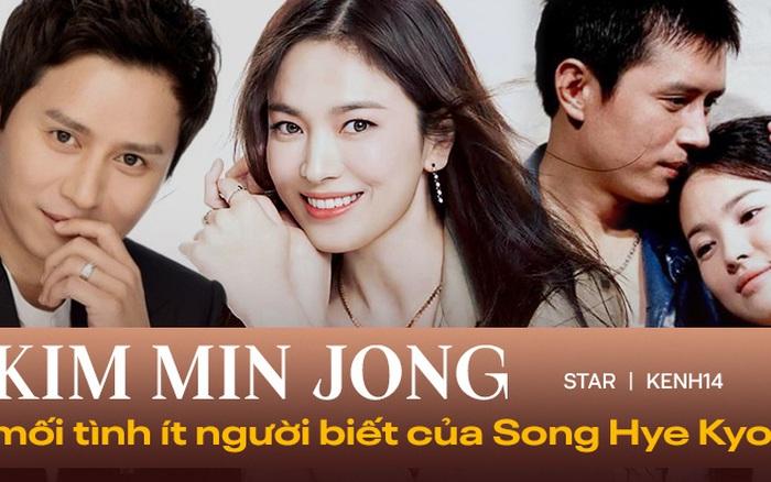 Tình đầu ít ai biết của Song Hye Kyo: CEO nhà SM nguyện cả đời bảo vệ nhưng toang, người lấy Á hậu người yêu tài tử và kết cục buồn - xổ số ngày 24032020