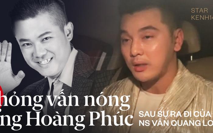 Phỏng vấn nóng Ưng Hoàng Phúc: Bệnh tình của Vân Quang Long trước khi qua đời và di nguyện cuối đời của cố nghệ sĩ