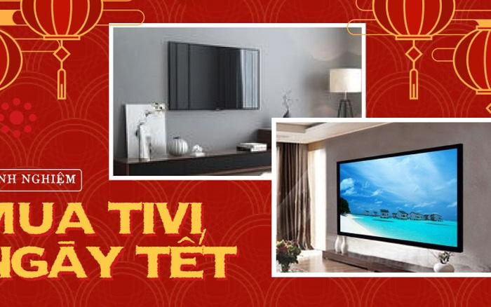 Góc chị em low-tech sắm Tết: Kinh nghiệm chọn mua TV xịn sò giá cả hợp lý giữa mùa sale