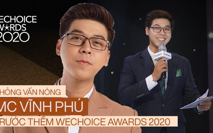 Phỏng vấn nóng MC Vĩnh Phú dẫn dắt đêm gala WeChoice 2020: