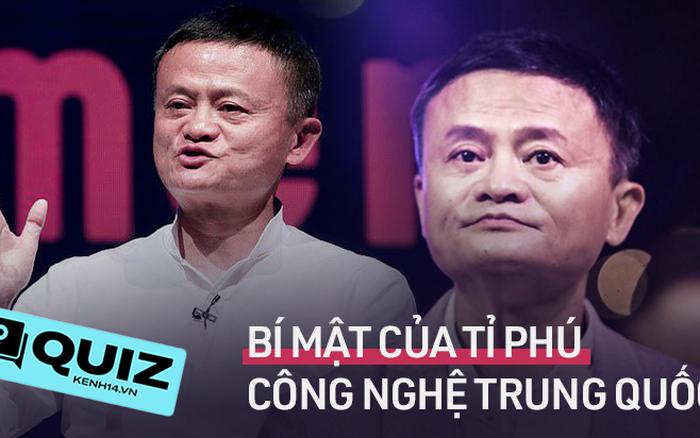 Quiz: Những bí ẩn xoay quanh cuộc đời tỉ phù công nghệ giàu nhất Trung Quốc - Jack Ma