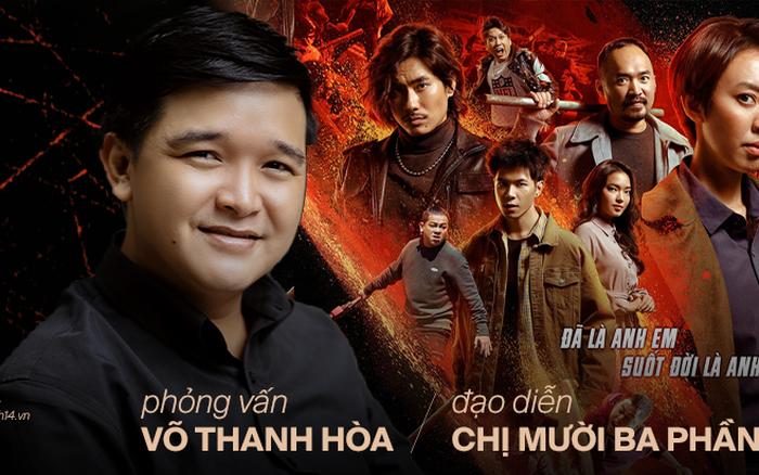 Đạo diễn Võ Thanh Hoà: Tôi muốn xã đoàn ở Chị Mười Ba 2 phải khác, giang hồ Việt Nam hở tí lại cầm gậy gộc đánh nhau thì không thể đi đường dài được!