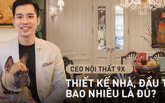 CEO nội thất 9X: Đồ gỗ quá khổ là thời