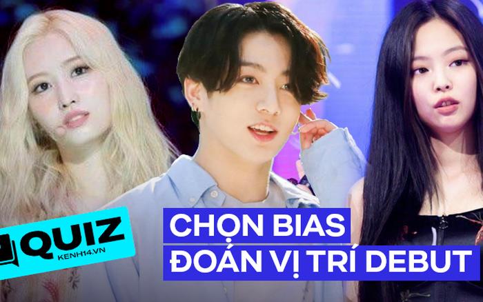 Mơ làm idol Kpop, đoán xem bạn sẽ debut ở vị trí nào bằng cách tiết lộ bias trong các nhóm nhạc đình đám dưới đây?