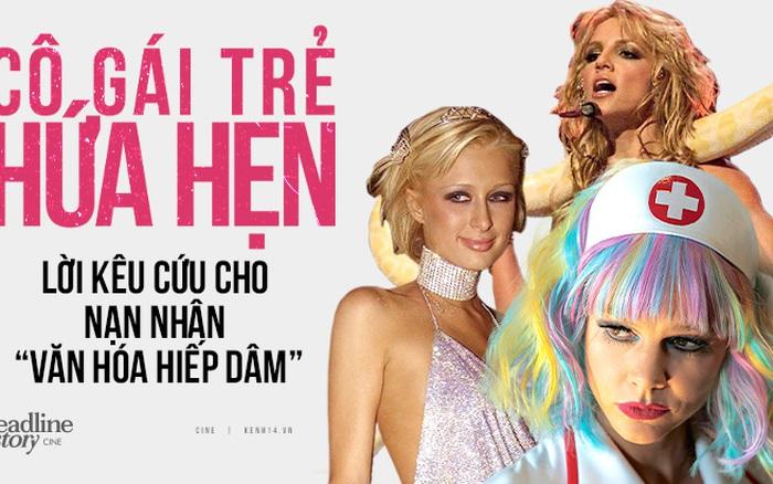 """Cô Gái Trẻ Hứa Hẹn: Lời kêu cứu thay cho Britney Spears, Paris Hilton và những nạn nhân của """"văn hóa hiếp dâm"""""""