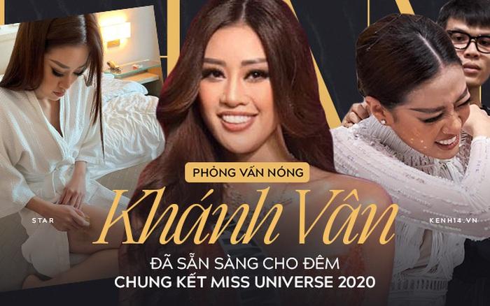 Phỏng vấn nóng phía Khánh Vân trước Chung kết Miss Universe: