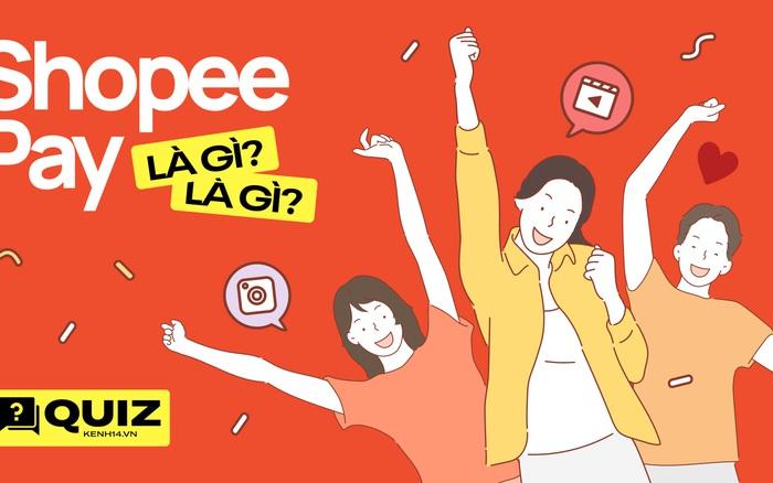 """Là tín đồ """"chốt đơn"""" Shopee mỗi ngày, thử xem bạn biết gì về ví điện tử ShopeePay?"""