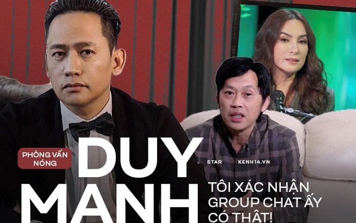 Phỏng vấn nóng Duy Mạnh: Hé lộ chi tiết bất ngờ về nhóm chat