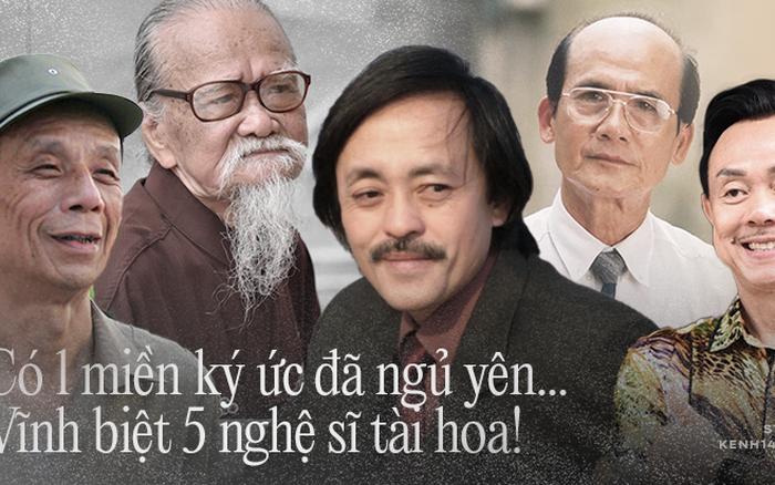 Vĩnh biệt các nghệ sĩ gạo cội một thời của làng giải trí Việt: Người đã xa nhưng tài hoa còn mãi!