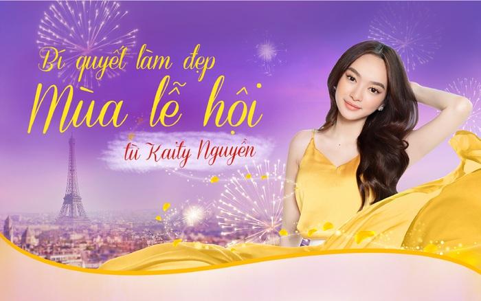 Bí quyết làm đẹp mùa lễ hội cùng Kaity Nguyễn
