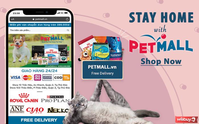 Hiệu ứng Covid-19 đưa Petmall.vn trở nên phổ biến với người nuôi thú cưng cùng dịch vụ freeship, giao nhanh trong 60 phút ở Sài Gòn